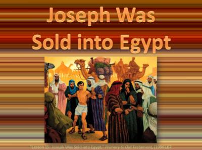 Joseph Sold to Egypt Jospeh Was Sold Into Egypt