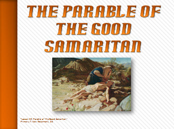 Parable of Good Samaritan - Power Point Presentation