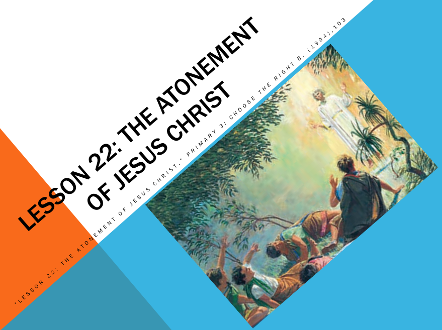 Lesson 22 The Atonement Of Jesus Christ Power Point