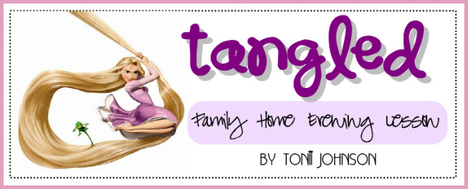 Tangled Family Home Evening Lesson